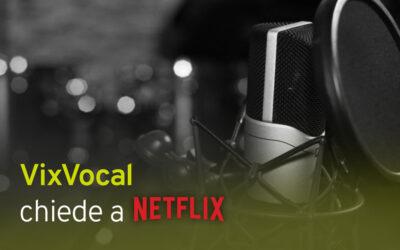 VixVocal chiede a Netflix